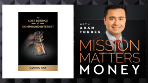 The Lost Science of Compound Interest with Author Curtis Ray