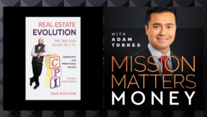 """""""Real Estate Evolution: The Ten Step Guide to C.P.I. (Consistent and Predictable Income) for Real Estate Agents"""" with Author Dan Rochon"""