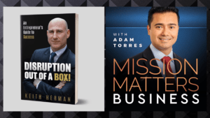Author Keith Herman Releases Disruption Out Of A Box!: An Entrepreneur's Guide to Success