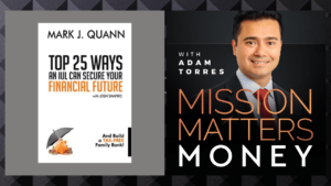 "Mark Quann Launches ""Top 25 Ways an IUL can Secure Your Financial Future: And Build a Tax-Free Family Bank!"""
