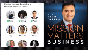 Mission Matters Becoming a Prolific and Inclusive Leader