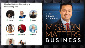 Mission Matters Becoming a Podcasting Pro