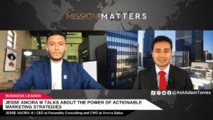 Jesse Ancira III Talks About the Power of Actionable Marketing Strategies