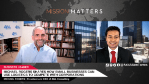 Michael Rogers Shares How Small Businesses Can Use Logistics to Compete with Corporations