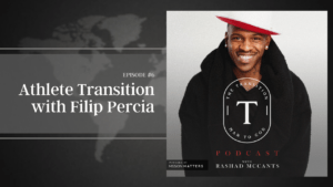 Athlete Transition With Filip Percia