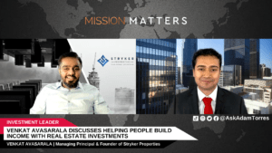 Venkat Avasarala Discusses Helping People Build Income with Real Estate Investments